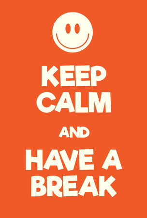 Keep Calm and Have a Break poster. Adaptation of the famous World War Two motivational poster of Great Britain.