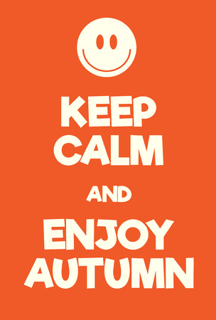 Keep Calm and Enjoy Autumn poster. Adaptation of the famous World War Two motivational poster of Great Britain.