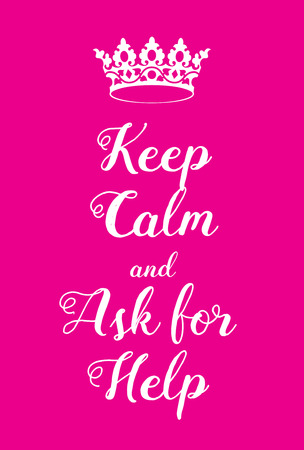 world war two: Keep Calm and Ask For Help poster. Adaptation of the famous World War Two motivational poster of Great Britain.