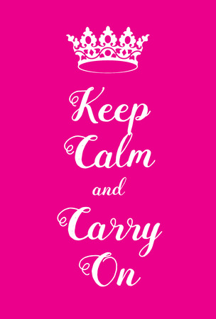 world war two: Keep Calm and Carry On poster. Pink girly WW2 poster adaptation, with crown. Famous world war two motivational poster of Great Britain. For girls.