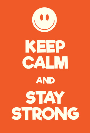 Keep Calm and Stay Strong poster. Adaptation of the famous World War Two motivational poster of Great Britain. Illustration