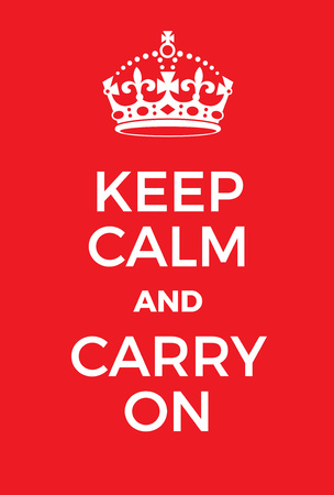 wwii: Keep Calm and Carry On poster. Classic red poster with crown. Motivational world war two style poster.