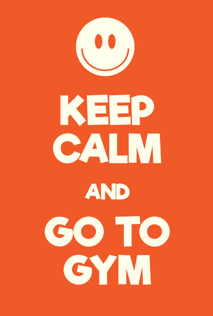 Keep Calm and Go to Gym poster. Adaptation of the famous World War Two motivational poster of Great Britain.