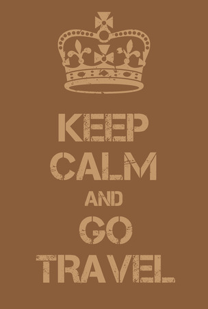 excursion: Keep Calm and Go Travel poster. Adaptation of the famous World War Two motivational poster of Great Britain.