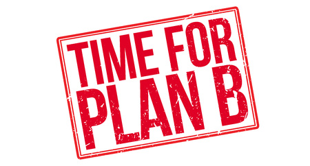 Time for plan B rubber stamp on white. Print, impress, overprint. Change of plan, rework, next target, strategic move, flexible approach, decision making. Operation procedure.