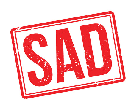 Sad rubber stamp on white. Print, impress, overprint. Sign of bad mood, disorder, depression. Connection to failure, poor outcome of events. Lousy results.