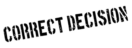 Correct Decision rubber stamp on white. Print, impress, overprint. Sign of good choice, great, excellent decision. Positive outcome, good result.