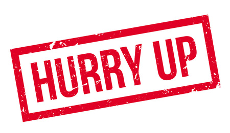 hurry: Hurry up rubber stamp on white. Print, impress, overprint. Sign of urgency, alert. Warning to act quickly, efficiently. Do things asap, fast. Time is crucial, emergency warning stamp.