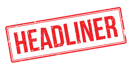 headliner: Headliner rubber stamp on white. Print, impress, overprint. Symbol of mass media important news, event. Magazine or newspaper hot, breaking news, announcement. Illustration