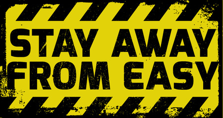 Stay away from easy sign yellow with stripes, road sign variation. Bright vivid sign with warning message. Illustration