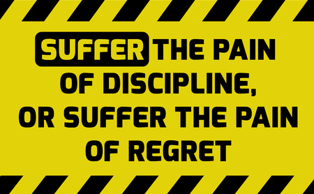 suffer: Suffer the pain of discipline sign yellow with stripes, road sign variation. Bright vivid sign with warning message.