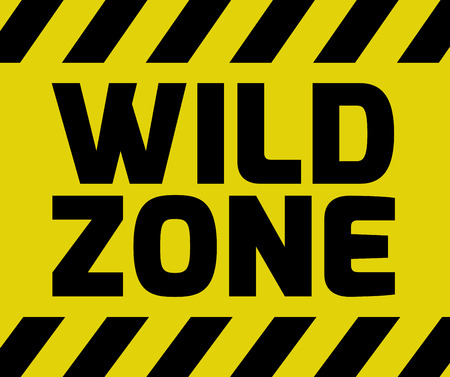 Wild Zone sign yellow with stripes, road sign variation. Bright vivid sign with warning message.
