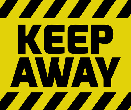 Keep Away sign yellow with stripes, road sign variation. Bright vivid sign with warning message. Illustration