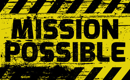 possible: Mission Possible sign yellow with stripes, road sign variation. Bright vivid sign with warning message. Illustration
