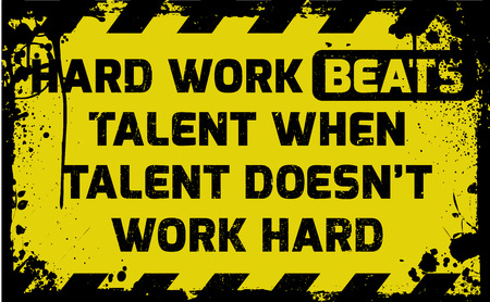 beats: Hard work beats talent sign yellow with stripes, road sign variation. Bright vivid sign with warning message. Grunge distressed effects of rusty metal plate are on separate layer.