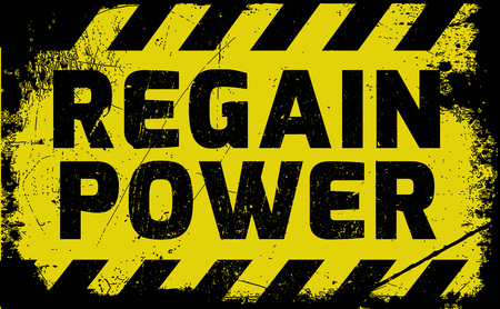 Regain Power sign yellow with stripes, road sign variation. Bright vivid sign with warning message. Grunge distressed effects of rusty metal plate are on separate layer. Illustration