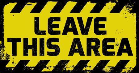 violator: Leave this area sign yellow with stripes, road sign variation. Bright vivid sign with warning message.