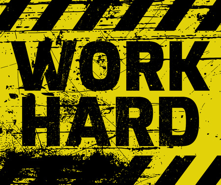 Work Hard sign yellow with stripes, road sign variation. Bright vivid sign with warning message.