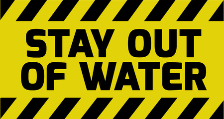 Stay out of water sign yellow with stripes, road sign variation. Bright vivid sign with warning message.