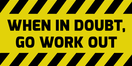 Go work out sign yellow with stripes, road sign variation. Bright vivid sign with warning message.