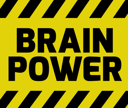 Brain Power sign yellow with stripes, road sign variation. Bright vivid sign with warning message. Illustration