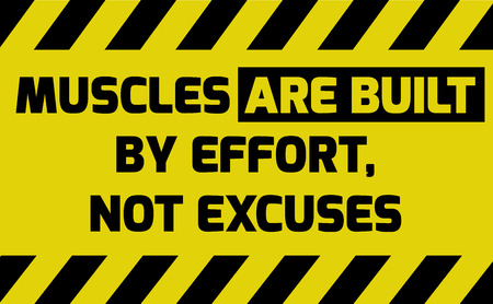 Muscles are built by effort sign yellow with stripes, road sign variation. Bright vivid sign with warning message.