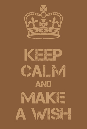 ease: Keep Calm and Make a Wish poster. Adaptation of the famous World War Two motivational poster of Great Britain.