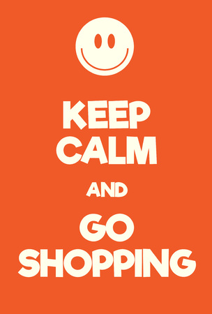 Keep Calm and go shopping poster. Adaptation of the famous World War Two motivational poster of Great Britain.