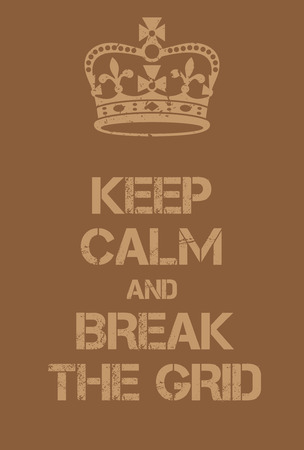Keep Calm and Break the grid poster. Adaptation of the famous World War Two motivational poster of Great Britain.