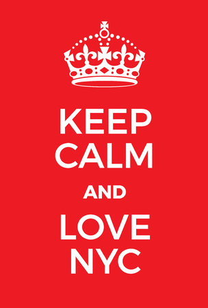 world war two: Keep Calm and love New York City poster. Adaptation of the famous World War Two motivational poster of Great Britain.
