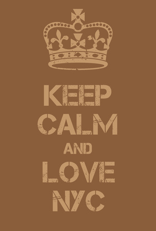 ease: Keep Calm and love New York City poster. Adaptation of the famous World War Two motivational poster of Great Britain.