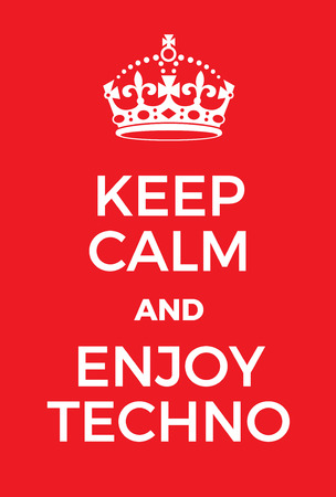 world war two: Keep Calm and enjoy techno poster. Adaptation of the famous World War Two motivational poster of Great Britain. Illustration