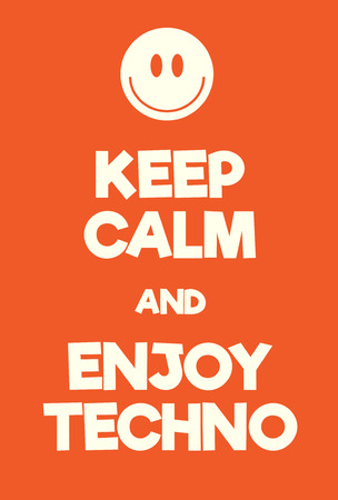 Keep Calm and enjoy techno poster. Adaptation of the famous World War Two motivational poster of Great Britain. Illustration