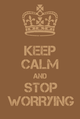 Keep Calm and stop worrying poster. Adaptation of the famous World War Two motivational poster of Great Britain. Ilustrace