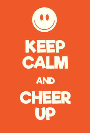 Keep Calm and Cheer up poster. Adaptation of the famous World War Two motivational poster of Great Britain.