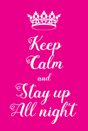 world war two: Keep Calm and Stay up all night poster. Adaptation of the famous World War Two motivational poster of Great Britain. Illustration