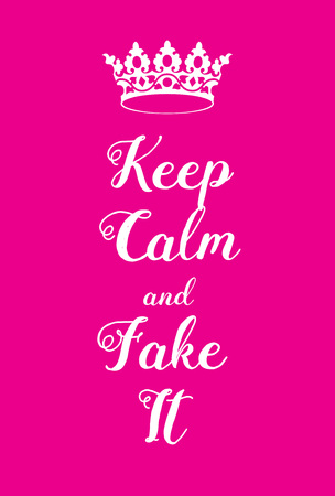 counterfeit: Keep Calm and Fake it poster. Adaptation of the famous World War Two motivational poster of Great Britain.