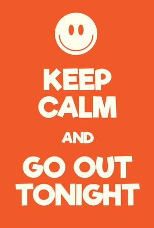 Mantener la calma y salir cartel de esta noche. Adaptación de la famosa Guerra Mundial cartel de motivación de Gran Bretaña. Ilustración de vector