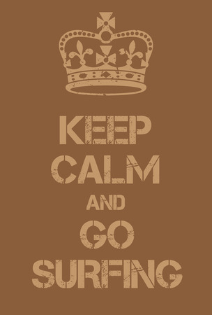 surf team: Keep Calm and go surfing poster. Adaptation of the famous World War Two motivational poster of Great Britain.
