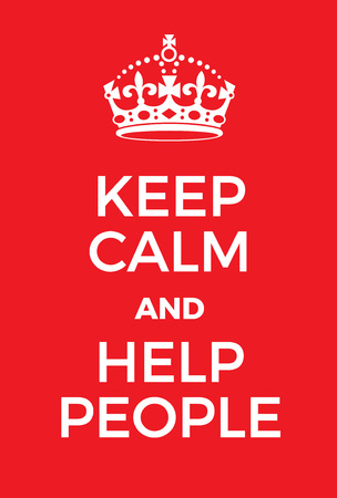 provide: Keep Calm and Help People poster. Adaptation of the famous World War Two motivational poster of Great Britain. Illustration