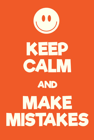 Keep Calm and make mistakes poster. Adaptation of the famous World War Two motivational poster of Great Britain.