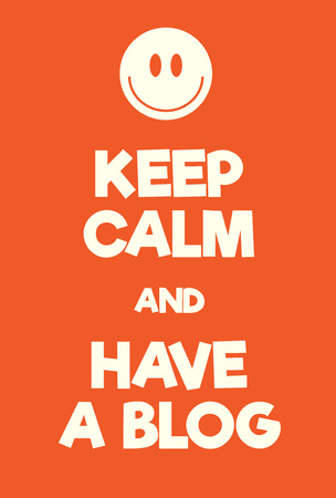 Keep Calm and have a blog poster. Adaptation of the famous World War Two motivational poster of Great Britain.