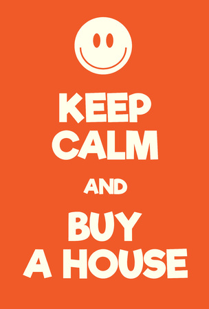 world war two: Keep Calm and buy a house poster. Adaptation of the famous World War Two motivational poster of Great Britain.