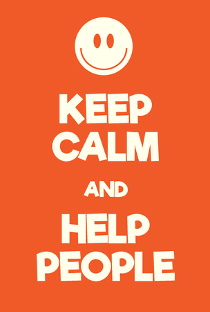 Keep Calm and Help People poster. Adaptation of the famous World War Two motivational poster of Great Britain. Illustration