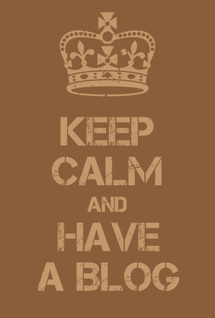 world war two: Keep Calm and have a blog poster. Adaptation of the famous World War Two motivational poster of Great Britain.