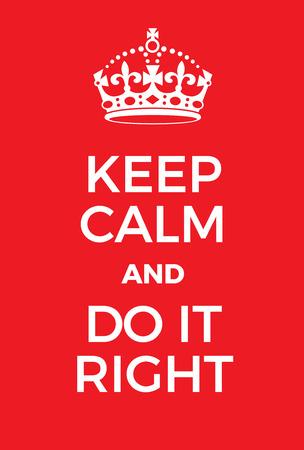 Gardez le calme et Faites-le poster à droite. Adaptation de la célèbre Guerre mondiale affiche de motivation de Grande-Bretagne.