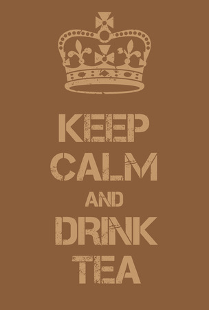 ease: Keep Calm and Drink Tea poster. Adaptation of the famous World War Two motivational poster of Great Britain. Illustration