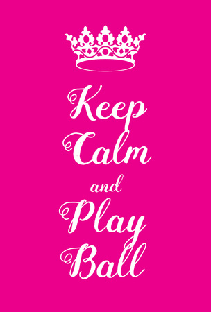 adaptation: Keep Calm and Play Ball poster. Adaptation of the famous World War Two motivational poster of Great Britain.