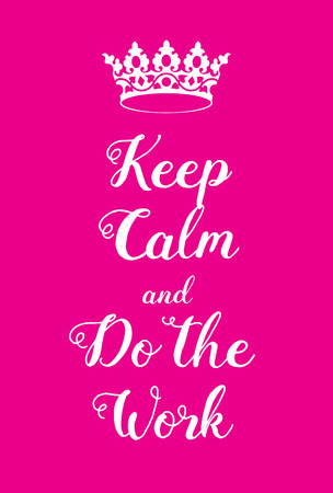 accomplish: Keep Calm and Do the work poster. Adaptation of the famous World War Two motivational poster of Great Britain. Illustration