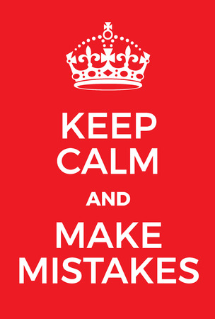 world war two: Keep Calm and make mistakes poster. Adaptation of the famous World War Two motivational poster of Great Britain.